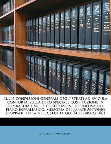 Sulle Condizioni Generali Degli Strati Ad Avicula Contorta, Sulla Loro Speciale Costituzione in Lombardia E Sulla Costituzione Definitiva del Piano In