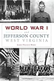 World War I and Jefferson County, West Virginia (Military)