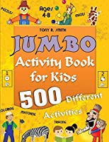 Jumbo Activity Book for Kids Ages 4-8: 500 Different Activities