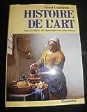 Histoire de l'art - - traduit de l'anglais nouvelle edition - 407 illustrations dont, 216 en couleur - FLAMMARION - 30/06/2008