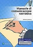 Manuale di comunicazione narrativa. Ediz. Mylab. Con Contenuto digitale per accesso on line