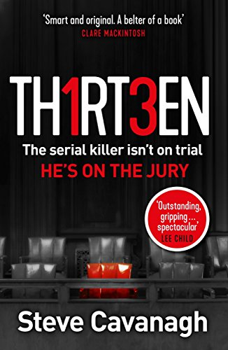 Thirteen: The serial killer isn't on trial. He's on the jury by [Steve Cavanagh]