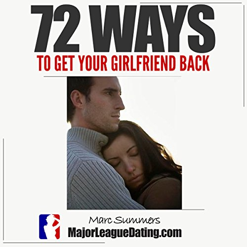 72 Ways to Get Your Girlfriend Back audiobook cover art