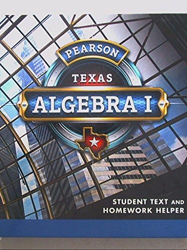 Compare Textbook Prices for Pearson Texas, Algebra I, Student Text and Homework Helper, 9780133300635, 0133300633  ISBN 9780133300635 by RANDALL I. CHARLES;ALLAN E. BELLMAN;BASIA HALL;SR WILLIAM G. HANDLIN;DAN KENNEDY;STUART J. MURPHY;GRANT WIGGINS