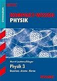 STARK Kompakt-Wissen Gymnasium - Physik Oberstufe Band 3 - Horst Lautenschlager