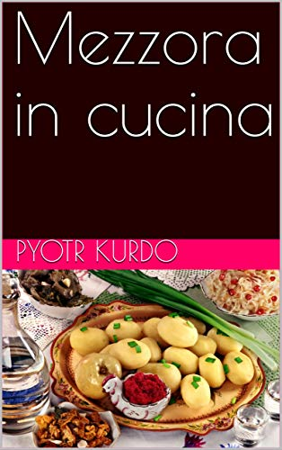 Mezzora in cucina (Italian Edition)