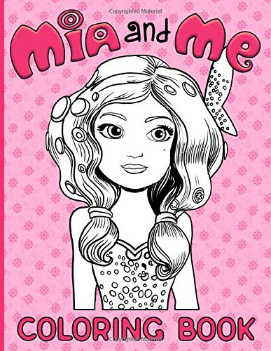 Mia And Me Coloring Book: Crayola Relaxation Coloring Books For Adults, Teenagers Perfectly Portable Pages