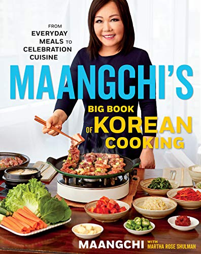Compare Textbook Prices for Maangchi's Big Book of Korean Cooking: From Everyday Meals to Celebration Cuisine Illustrated Edition ISBN 9781328988126 by Maangchi,Shulman, Martha Rose
