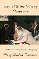For All the Wrong Reasons - A Novella 1461010128 Book Cover