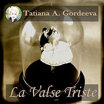 La Valse Triste (The Sad Waltz)