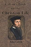 Calvin's Book on the Christian Life