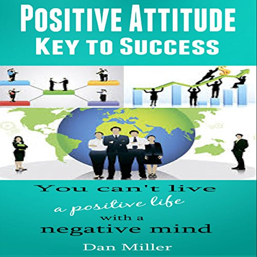 Positive Attitude - Key to Success audiobook cover art