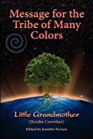 Message for the Tribe of Many Colors by Kiesha Crowther(2011-08-08)