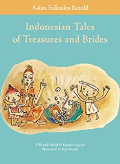 Indonesian Tales of Treasures and Brides (Asian Folktales Retold)