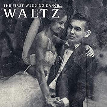 The First Wedding Dance: Waltz. Perfect Collection for Wedding & Learning to Dance