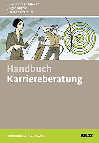 Handbuch Karriereberatung: Mit Online-Materialien (Beltz Weiterbildung / Fachbuch)