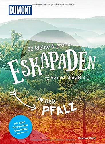52 kleine & große Eskapaden in der Pfalz: Ab nach draußen! (DuMont Eskapaden)