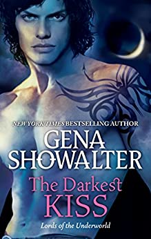 The Darkest Kiss (Lords of the Underworld Book 2) by [Gena Showalter]