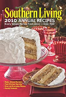Southern Living 2010 Annual Recipes: Every Single Recipe from 2010