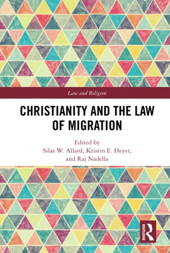 Compare Textbook Prices for Christianity and the Law of Migration Law and Religion 1 Edition ISBN 9780367486693 by Allard, Silas W.,Heyer, Kristin,Nadella, Raj