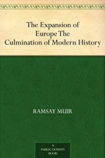 The Expansion of Europe The Culmination of Modern History (English Edition)