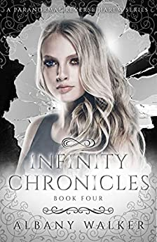 Infinity Chronicles Book Four: A Paranormal Reverse Harem Series (English Edition) van [Albany Walker]