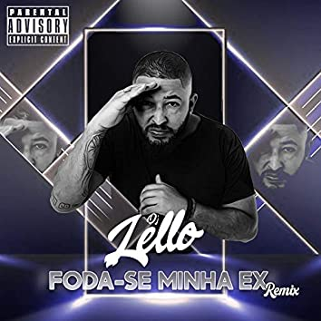 Foda-Se Minha Ex (Remix)