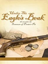 Under the Eagle's Beak: the Search for the Treasure of Pirate's Pit