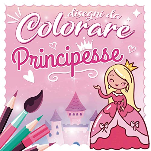 Disegni da colorare principesse: Libro da colorare speciale ragazza | 56 disegni super carini di principessa, unicorno, fata, sirena, strega, cavalli, animali | Per bambini e adolescenti 6 - 12 anni