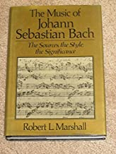 Music of Johann Sebastian Bach: The Sources, the Style, the Significance