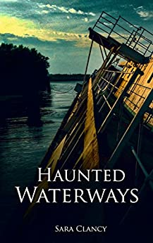 Haunted Waterways: Scary Supernatural Horror with Demons (Dark Legacy Series Book 2) by [Sara Clancy, Scare Street, Ron Ripley, Emma Salam]