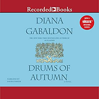 Drums of Autumn                   Written by:                                                                                                                                 Diana Gabaldon                               Narrated by:                                                                                                                                 Davina Porter                      Length: 44 hrs and 50 mins     309 ratings     Overall 4.8