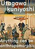 Utagawa Kuniyoshi's Giga 4 Anything can be anthropomorphic (English Edition)