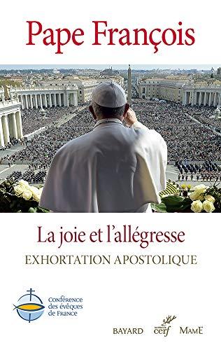 La joie et l'allégresse - Gaudete et Exsultate (Exhortation apostolique) (Documents d'Église) (French Edition)