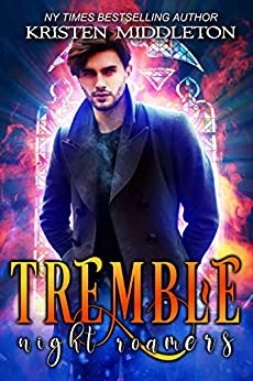 Tremble (Vampire Romance) (Night Roamers Book 2) by [Kristen Middleton, K.L. Middleton, Cassie Alexandra]