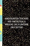 Kindergarten Teachers: Journal or Planner for Teacher Gift: Great for Teacher Appreciation/Thank You/Retirement/Year End Gift (Inspirational Notebooks ... End of Year in Kindergarten, Retirement.