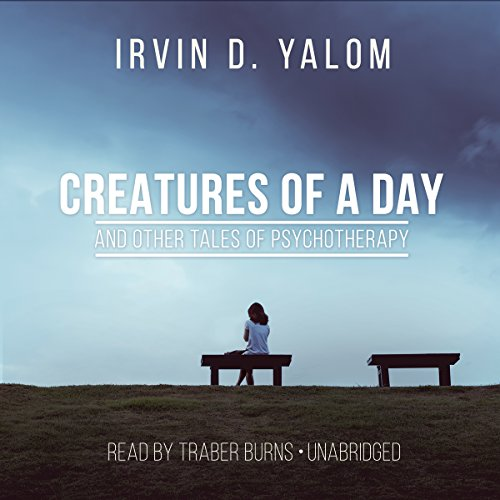 Couverture de Creatures of a Day, and Other Tales of Psychotherapy