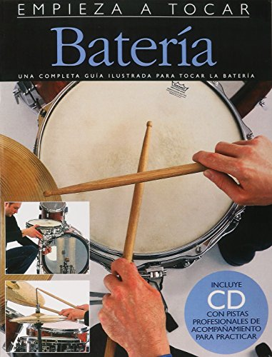 Empieza a tocar bateria (incluye cd) +cd: Spanish Edition of Absolute Beginners - Drums