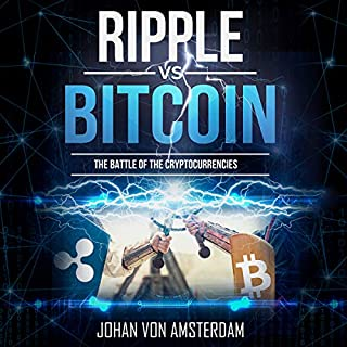 Ripple versus Bitcoin: The Battle of the Cryptocurrencies     Crypto for Beginners              By:                                                                                                                                 Johan von Amsterdam                               Narrated by:                                                                                                                                 Robert Plank                      Length: 1 hr and 25 mins     2 ratings     Overall 5.0