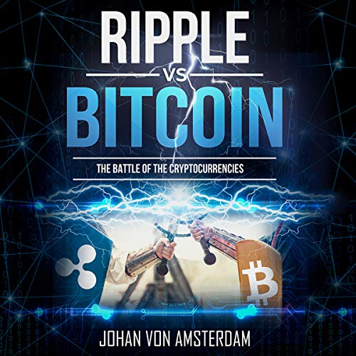 Ripple versus Bitcoin: The Battle of the Cryptocurrencies audiobook cover art