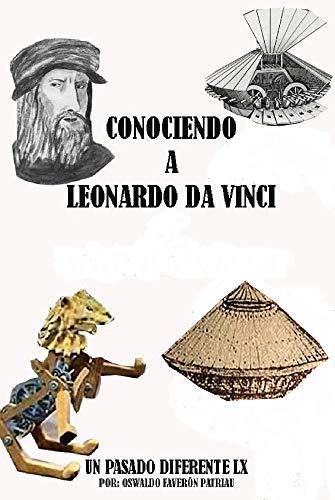 Conociendo a Leonardo Da Vinci (Un Pasado Diferente nº 60) eBook: Faverón Patriau, Oswaldo Enrique: Amazon.es: Tienda Kindle