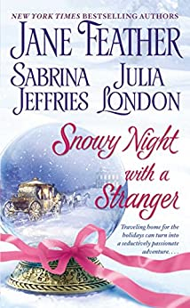 Snowy Night with a Stranger (Scandalous) by [Jane Feather, Sabrina Jeffries, Julia London]