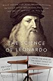 The Science of Leonardo: Inside the Mind of the Great Genius of the Renaissance