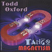 Todd Oxford: Tango Magnetism by Todd Oxford (2009-05-12)