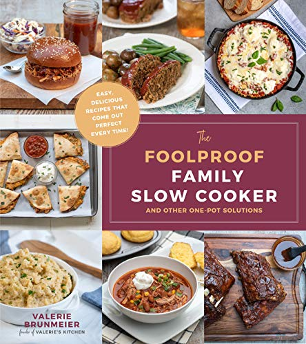 The Foolproof Family Slow Cooker: and Other One-Pot Solutions