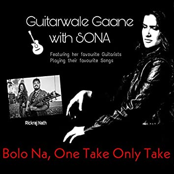 Bolo Na: Guitarwale Gaane with Sona