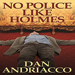 No Police like Holmes                   By:                                                                                                                                 Dan Andriacco                               Narrated by:                                                                                                                                 Martyn Clements                      Length: 6 hrs and 39 mins     1 rating     Overall 2.0