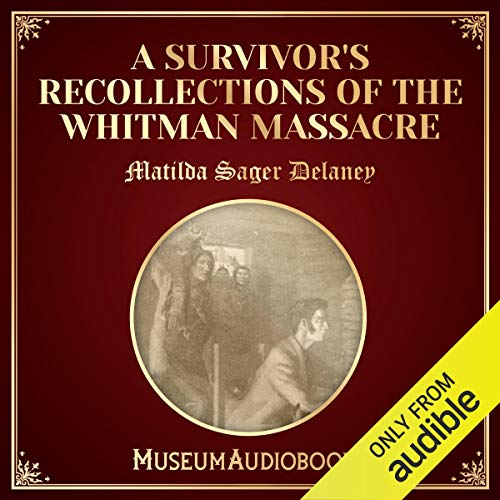 A Survivor's Recollections of the Whitman Massacre audiobook cover art