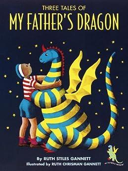 [Ruth Stiles Gannett]のThree Tales of My Father's Dragon (English Edition)
