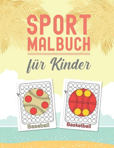 Sport Malbuch für Kinder: Sportbuch für Kinder im Alter von 3-5 Jahren /...